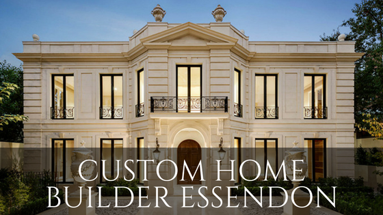 custom home builder Essendon