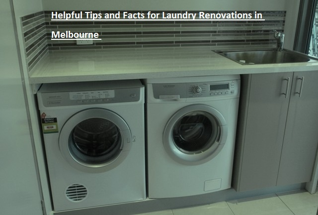 Helpful Tips and Facts for Laundry Renovations in Melbourne