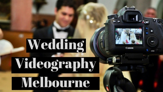 best Wedding videographer Melbourne
