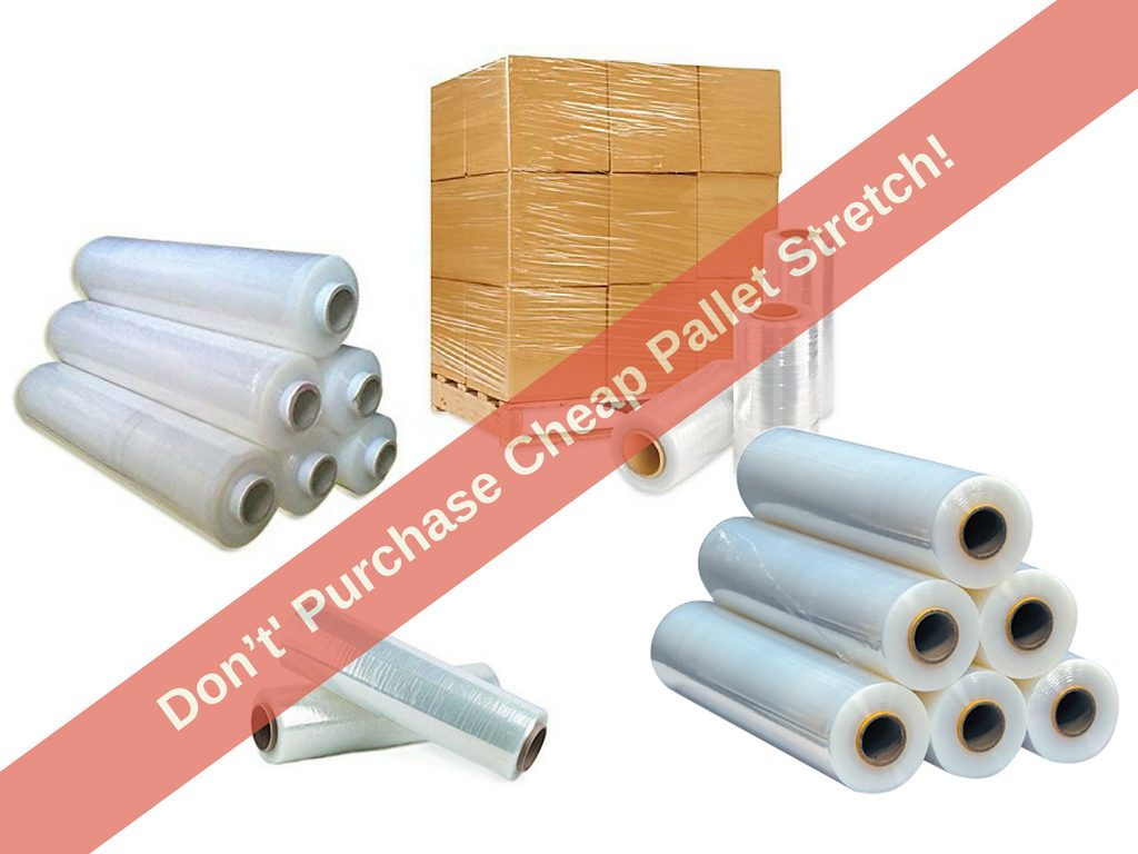 Don't Purchase Cheap Pallet Stretch