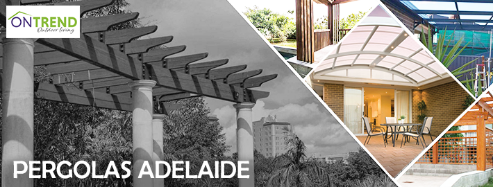 What Do You Need to Know About Building Pergolas in Adelaide?